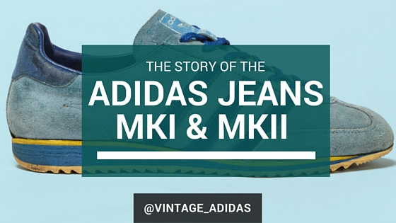 The Story Of The Adidas Jeans Mki Mkii Love Vintage Adidas